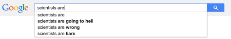 "Google's predictive text for a sentence starting: ""Scientists are..."""